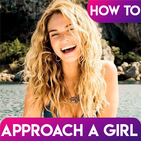 HOW TO APPROACH A GIRL