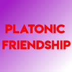 PLATONIC FRIENDSHIP